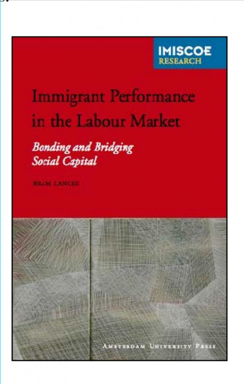 Immigrant Performance in the Labour Market: Bonding & Bridging Social Capital